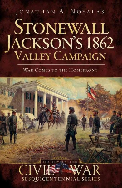 Stonewall Jackson 1862 Valley Campaign