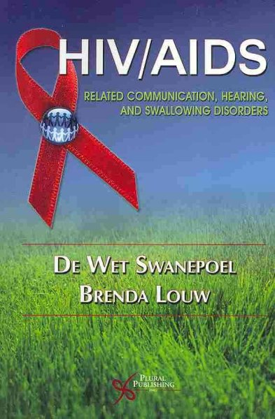 HIV/AIDS related communication, hearing, and swallowing disorders /