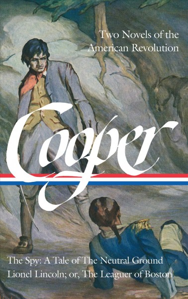 James Fenimore Cooper, Two Novels of the American Revolution