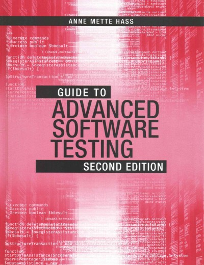 Guide to advanced software testing /