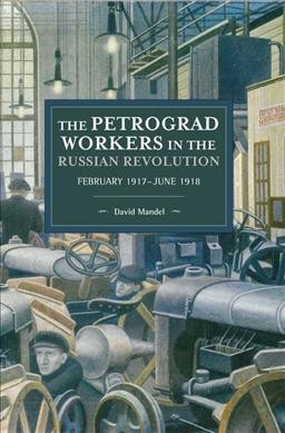 The Petrograd Workers in the Russian Revolution
