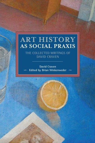 Art History As Social Praxis