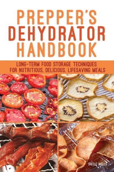 Prepper's Dehydrator Handbook