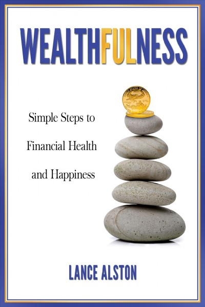 Wealthfulness : : simple steps to financial health and happiness
