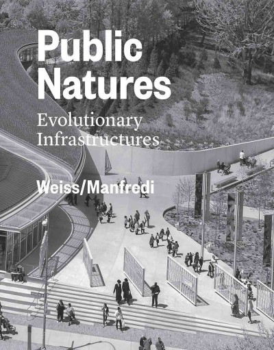 Public natures :  evolutionary infrastructures /