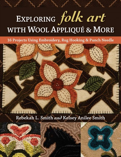 Exploring Folk Art With Wool Appliqu?& More