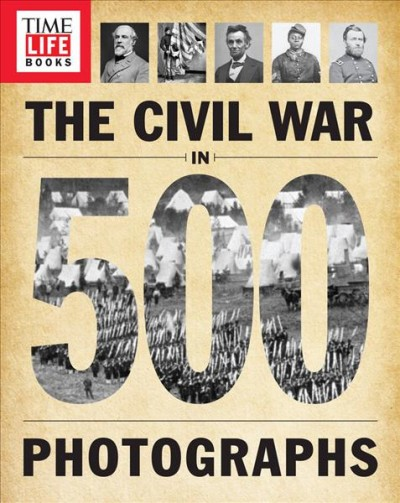 The Civil War in 500 Photographs