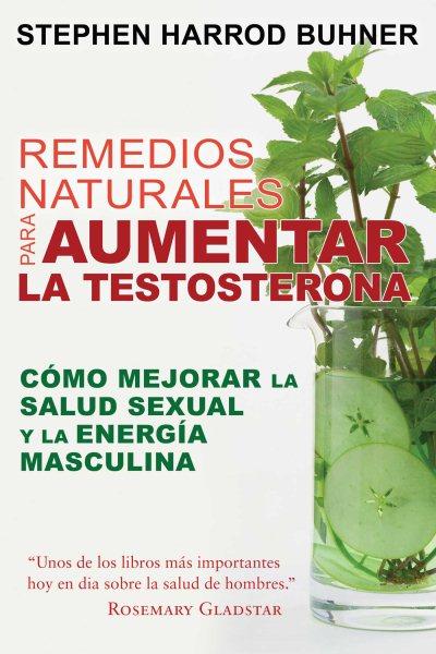 Remedios naturales para aumentar la testosterona /Natural Remedies to Increase Testosteron