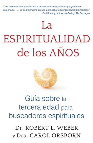 La espiritualidad de los anos /The Spirituality of the Years