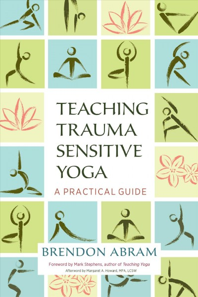Teaching Trauma Sensitive Yoga