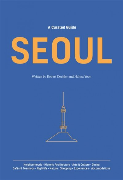 A Curated Guide Seoul