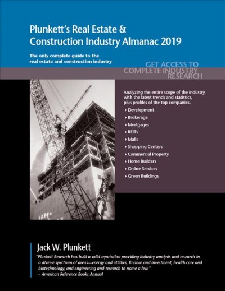 Plunkett's Real Estate & Construction Industry Almanac 2019