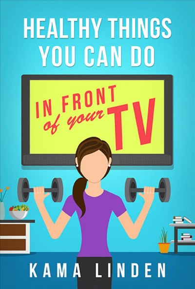 Healthy Things You Can Do in Front of the TV