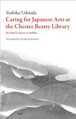 Caring for Japanese Art at the Chester Beatty Library