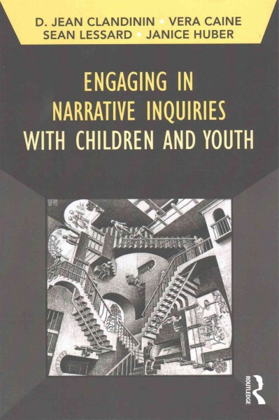 Engaging in narrative inquiries with children and youth /