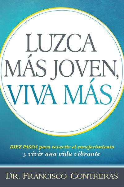 Luzca m嫳 joven, viva m嫳 / Look Younger, Live Longer