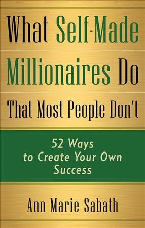 What Self-made Millionaires Know That Most People Don't