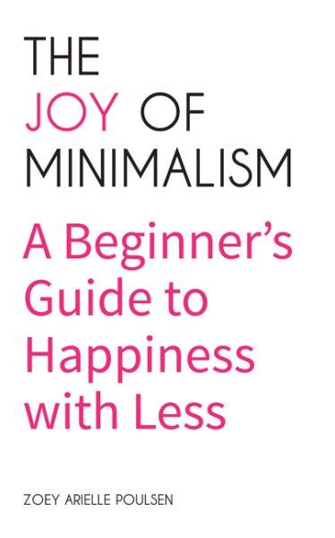 The Joy of Minimalism