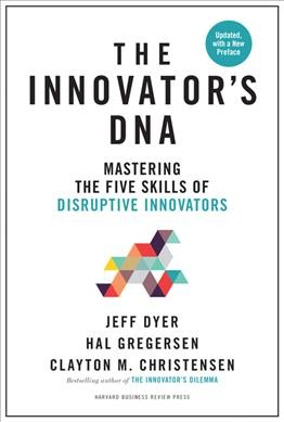 Innovator's DNA, Updated, With a New Introduction
