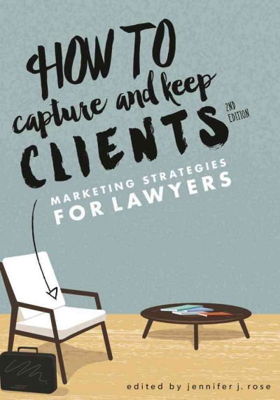How to Capture and Keep Clients