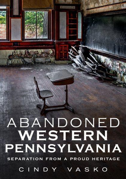 Abandoned Western Pennsylvania