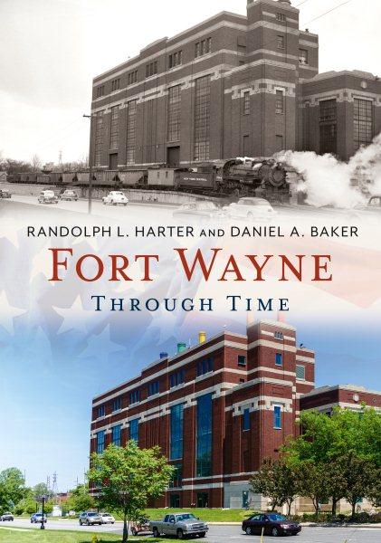 Fort Wayne Through Time