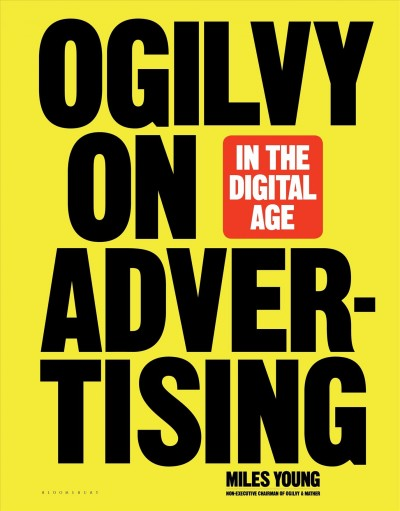 Ogilvy on advertising in the digital age /