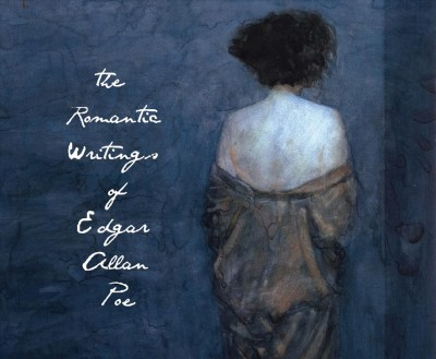 The Romantic Writings of Edgar Allen Poe