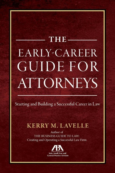 The Early-career Guide for Attorneys