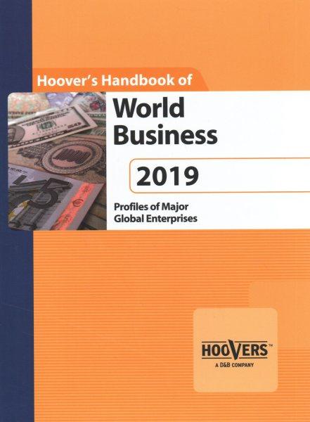 Hoover's Handbook of World Business 2019