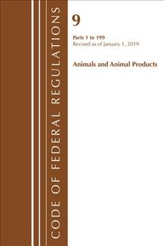 Code of Federal Regulations Title 09 Animals and Animal Products 1-199 Revised As of Jan