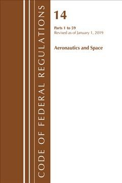 Code of Federal Regulations Title 14 Aeronautics and Space 1-59 Revised As of January 1