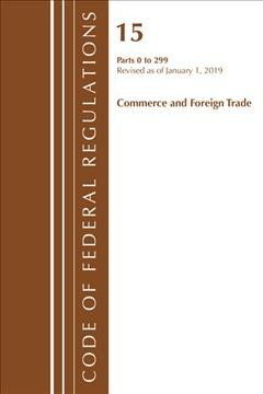 Code of Federal Regulations Title 15 Commerce and Foreign Trade 1-299 Revised As of Janu