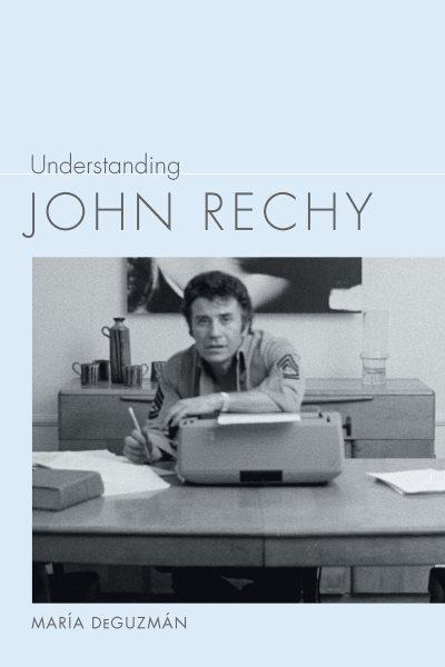 Understanding John Rechy