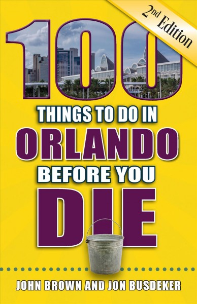 100 Things to Do in Orlando Before You Die