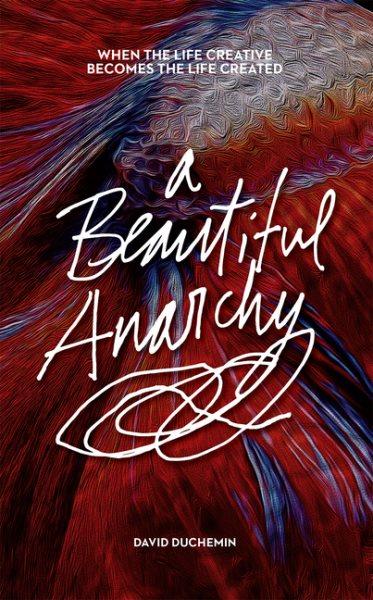 A Beautiful Anarchy
