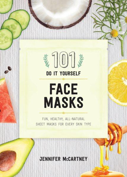 101 DIY Face Masks