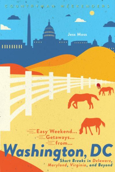 Easy Weekend Getaways from Washington Dc