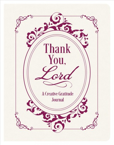 Thank You, Lord - a Creative Gratitude Journal