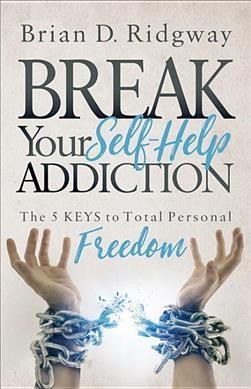 Break Your Self Help Addiction