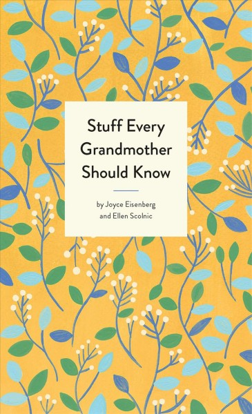 Stuff Every Grandmother Should Know