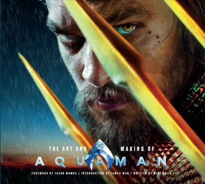 The art and making of Aquaman /