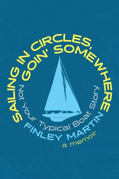 Sailing in Circles, Goin\