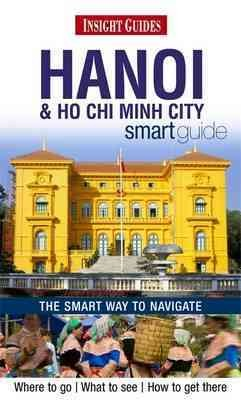 Insight Guides: Hanoi and Ho Chi Minh City Smart Guide