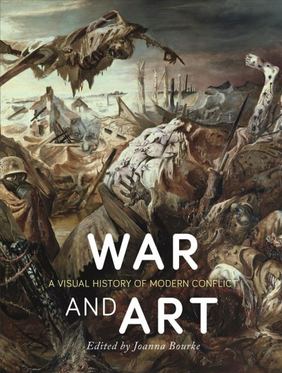 War and art : : a visual history of modern conflict