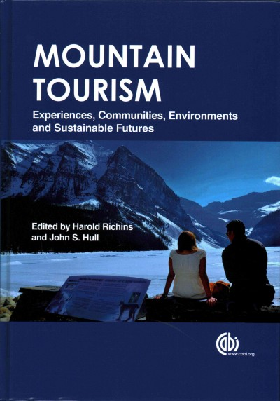 Mountain tourism : experiences, communities, environments and sustainable futures