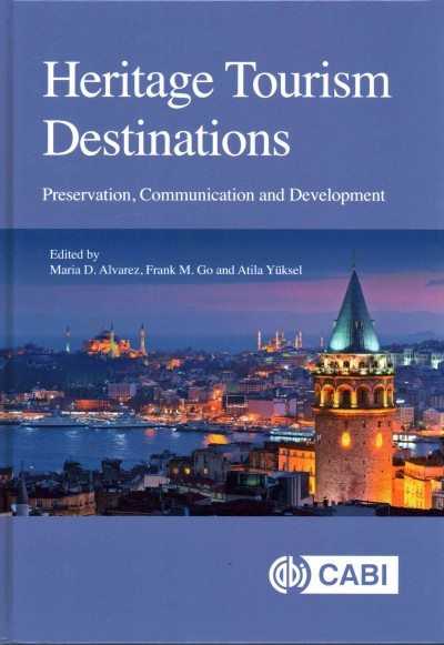 Heritage tourism destinations :  preservation, communication and development /