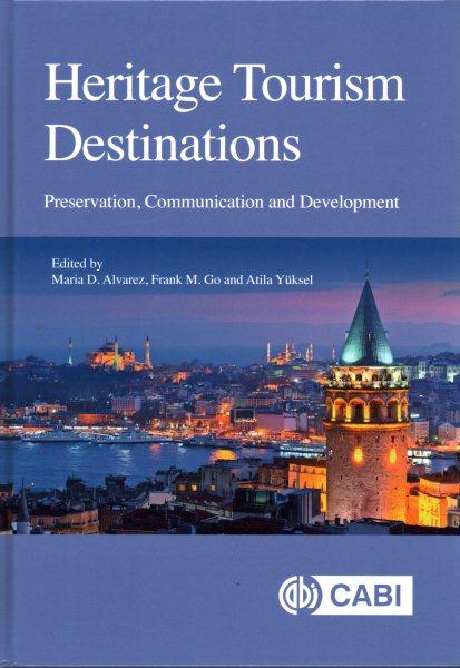Heritage tourism destinations :  preservation, communication and development /