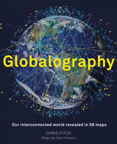 Globalography - Mapping Our Connected World