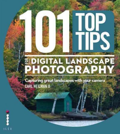 101 top tips for digital landscape photography /